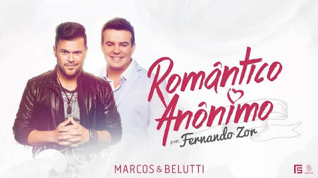 Marcos e Belutti - Romântico Anônimo  Part. Fernando Zor