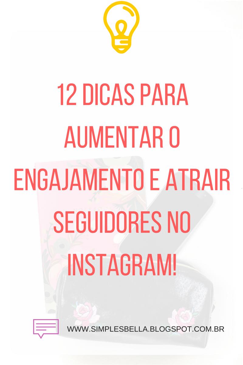 Como ganhar mais seguidores no Instagram e dicas para melhorar o engajamento, como crescer meu perfil no instagram, como conseguir mais likes no instagram, como ganhar mais seguidores no instagram.