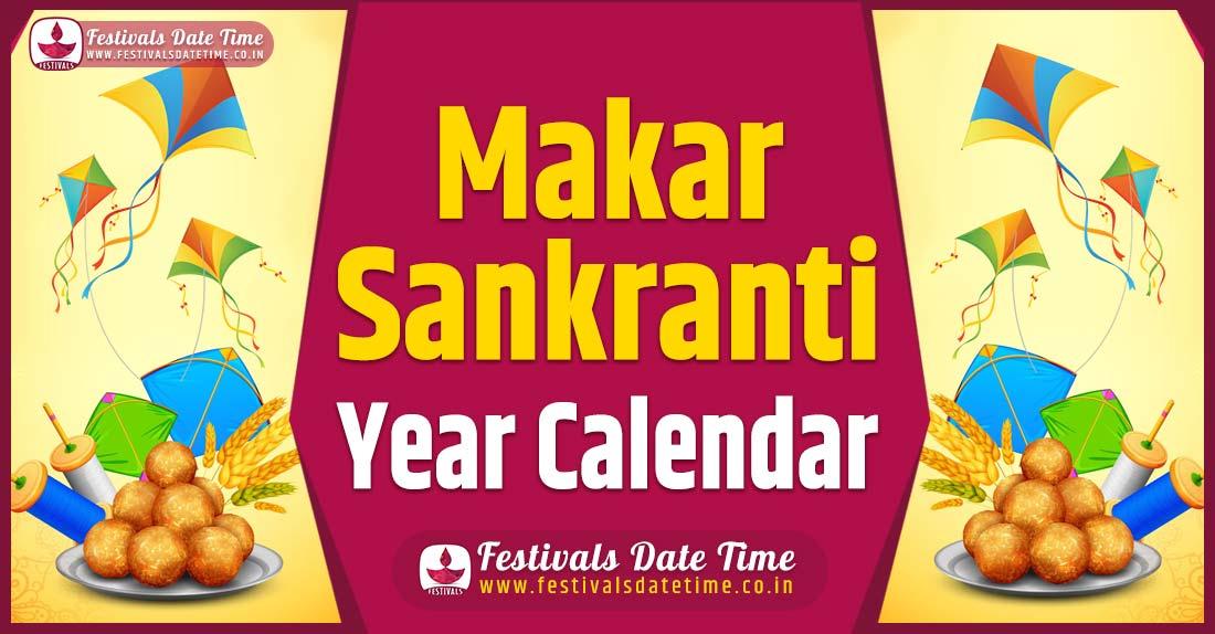 Makar Sankranti Year Calendar, Makar Sankranti Pooja Schedule