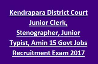 Kendrapara District Court Junior Clerk, Stenographer, Junior Typist, Amin 15 Govt Jobs Recruitment Exam 2017