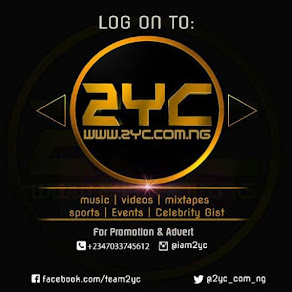PROMOTE YOUR MUSIC, BRAND AND EVENTS ON 2YC.COM.NG. YOUR #1 ENTERTAINMENT BLOG
