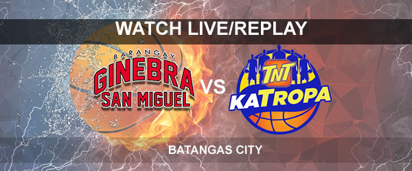 List of Replay Videos Ginebra vs TNT October 4, 2017 @ Batangas City Coliseum