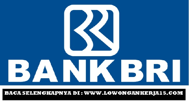 Rekrutmen Lowongan Kerja Bank BRI