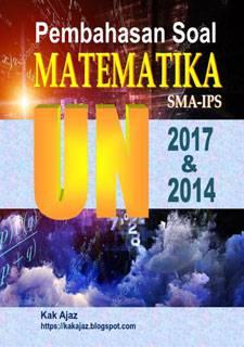 Ebook Pembahasan Soal Matematika SMA-IPS UN 2017 dan 2014