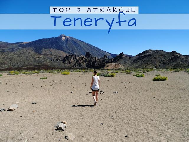 Teneryfa - TOP 3 atrakcje