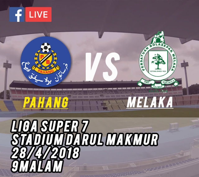 Live Streaming Pahang vs Melaka United 28 April 2018