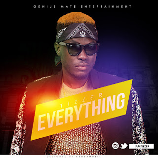 Music: Tizzer - Everything (Prod. by 3DClassique)