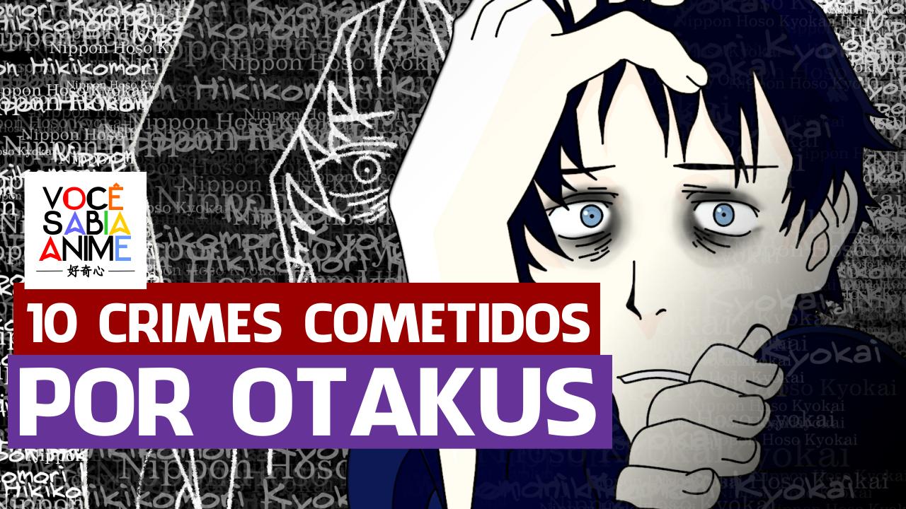 http://www.vocesabiaanime.com.br/2018/02/10-crimes-cometidos-por-otakus.html