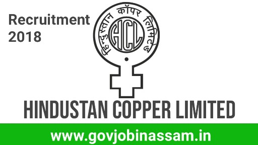 Hindustan Copper Limited Recruitment 2018,govjobinassam