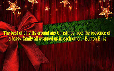 The best of all gifts around any Christmas tree: the presence of a happy family all wrapped up in each other. ~Burton Hillis