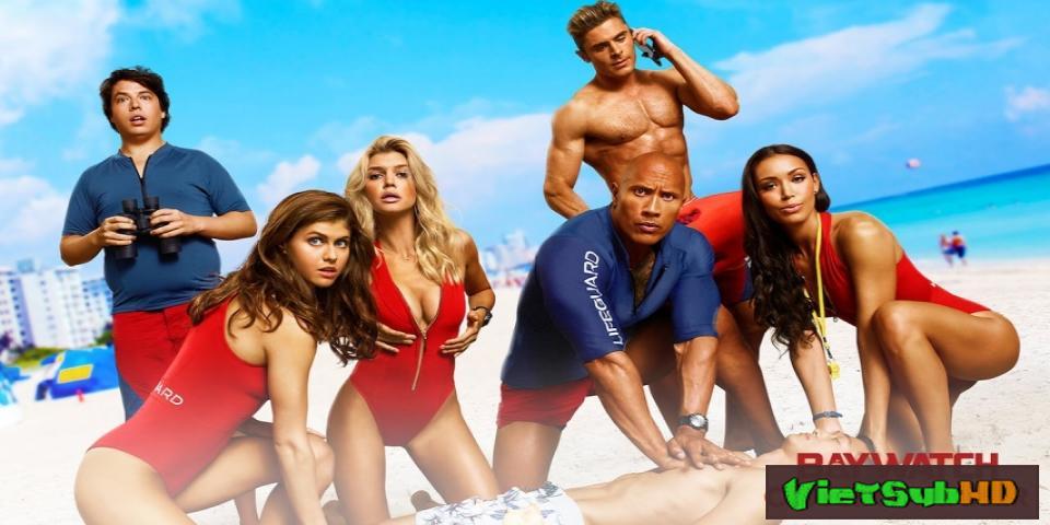 Phim Đội Cứu Hộ Bãi Biển Trailer VietSub HD   Baywatch 2017