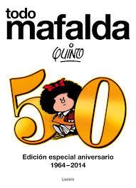 Todo Mafalda / Quino ; con un texto preliminar de Gabriel García Márquez.