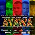 Audio   Nutty Neithan X Wyre X J'bryte X Ketchup X Gabiro–AYAWA Remix   Download Mp3