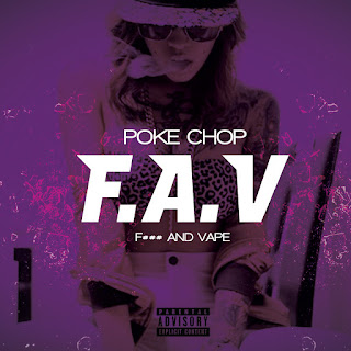 New Video: Poke Chop – F.A.V.