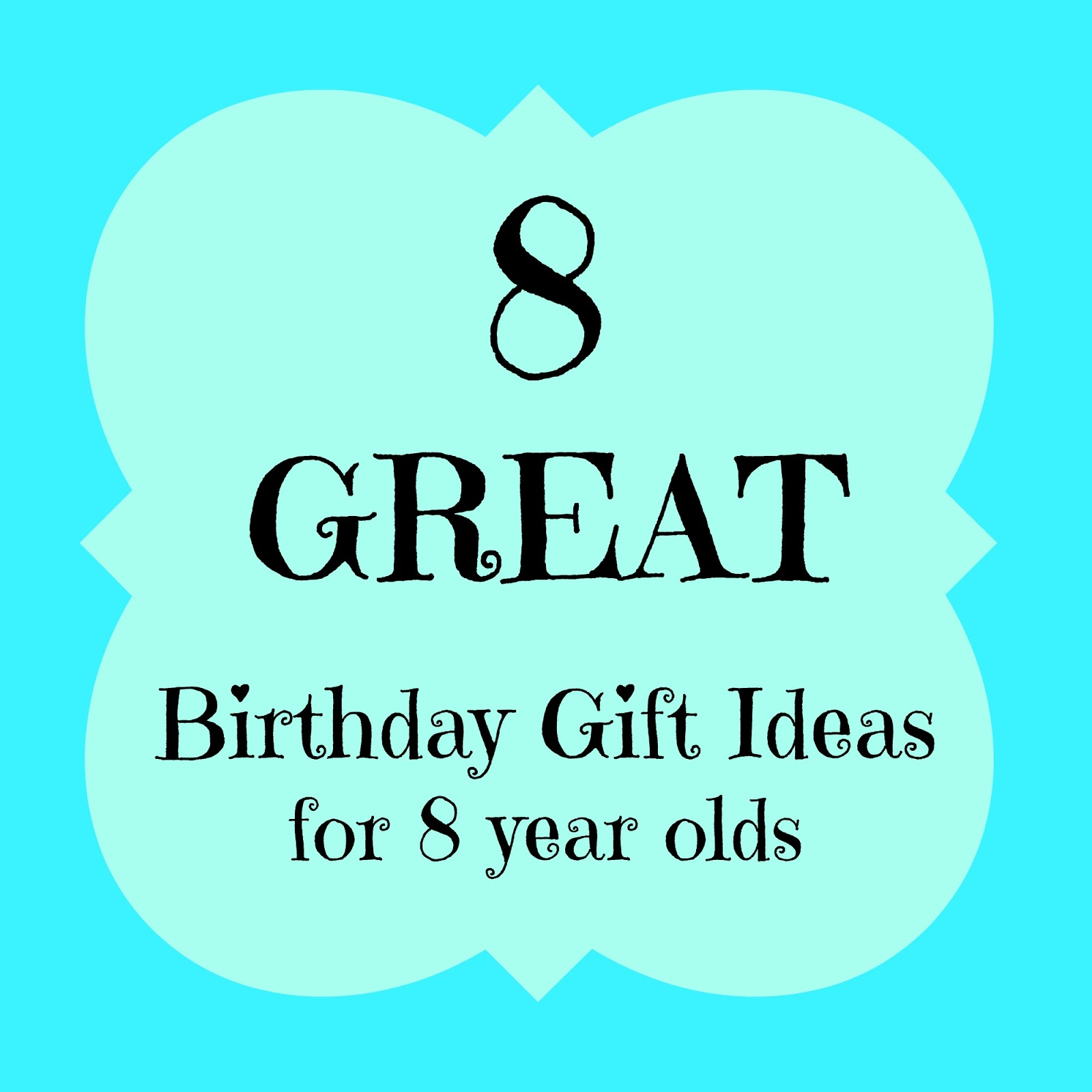 Magnolia Mamas : 8 GREAT Birthday Gift Ideas For 8 Year Olds