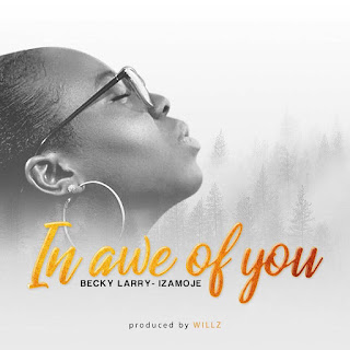 Becky Larry-Izamoje makes music debut with lovely worship single ?In Awe of You?