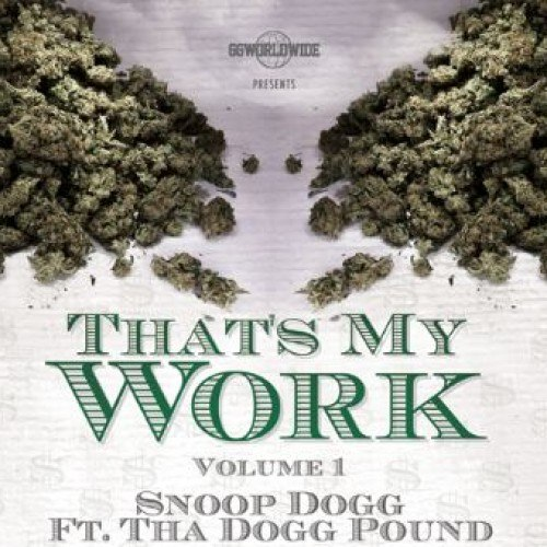 Snoop Dogg & Tha Dogg Pound - That's My Work (Mixtape) [MP3