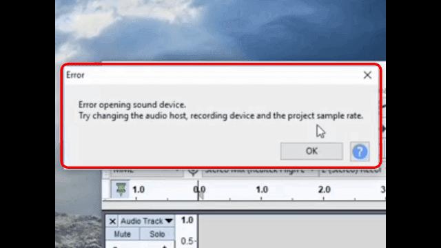 Cara mengatasi audacity 'error opening sound device try changing audio host...'