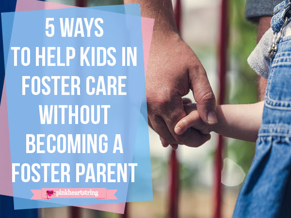 5 Ways to Help Kids in Foster Care Without Becoming a Foster Parent