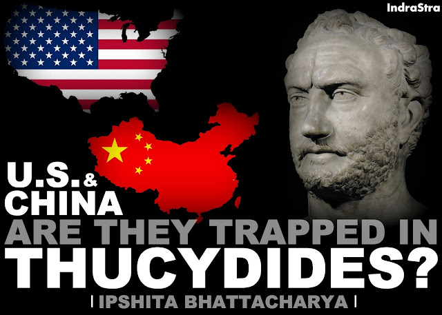 FEATURED | US and China are they Trapped in Thucydides? by Ipshita Bhattacharya