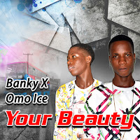 Music: Banky X & Omo Ice – Shower Of Blessing + Your Beauty (Premiere Single)