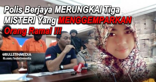 Pembunuhan Enno Farihah..Polis Berjaya MERUNGKAI Tiga MISTERI Yang MENGGEMPARKAN Orang Ramai !!!