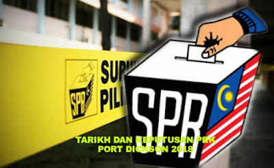 Tarikh dan Keputusan PRK Parlimen Port Dickson 2018