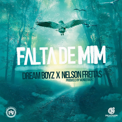 Dream Boyz - Falta de mim (Ft. Nelson Freitas) Download mp3 [KIZOMBA, Zouk]