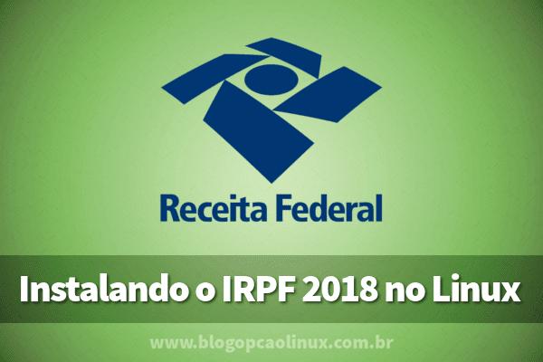 Passo a passo de instalação do IRPF 2018 no Linux