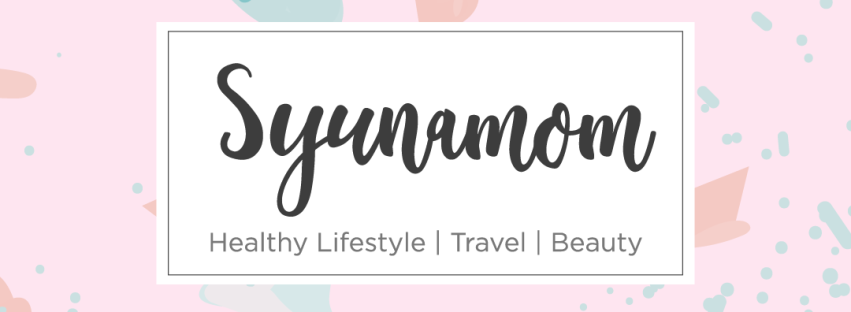 Blog Mama Syuna! - Healthy Lifestyle | Travel | Beauty