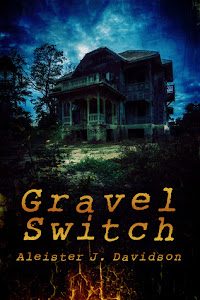 Gravel Switch (Gravel Switch Chronicles, #1) by Aleister Davidson