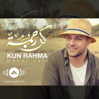 Lirik Lagu Maher Zain - Kun Rahma