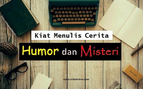 Kiat Menulis Cerita Humor dan Misteri