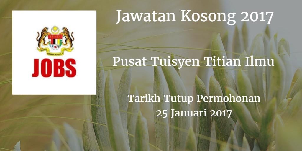Jawatan Kosong Pusat Tuisyen Titian Ilmu 25 Januari 2017