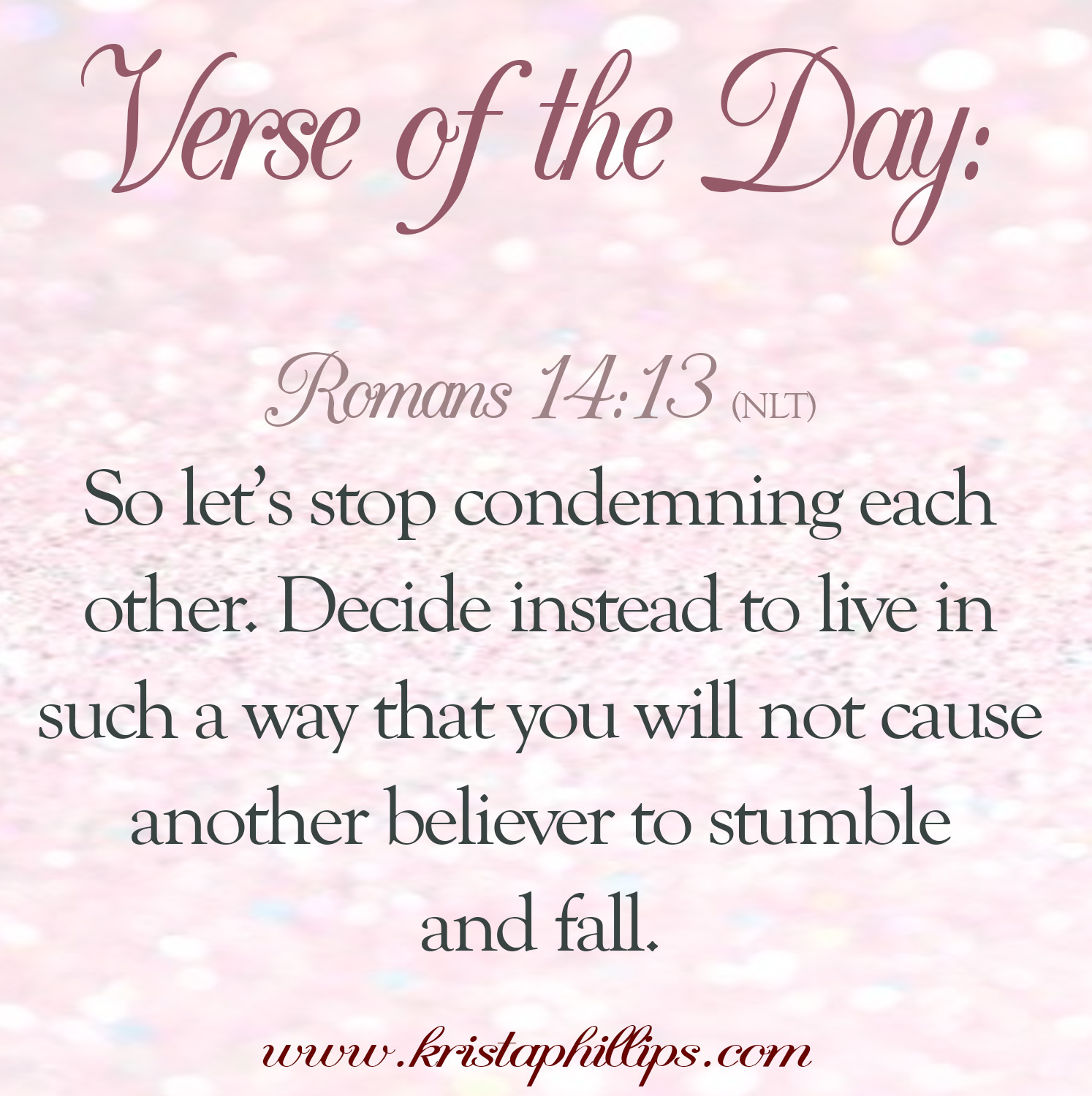 Verse of the Day – Romans 14:13 – Krista Phillips