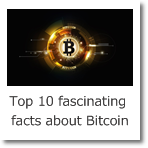 Top 10 fascinating facts about Bitcoin