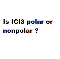 Is ICl3 polar or nonpolar ?