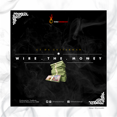 """JPEG: GT The Guitarman- """"Wire The Money"""""""