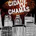 VídeoResenha: Cidade Em Chamas