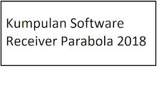 Kumpulan Software Receiver Parabola Terupdate 2018