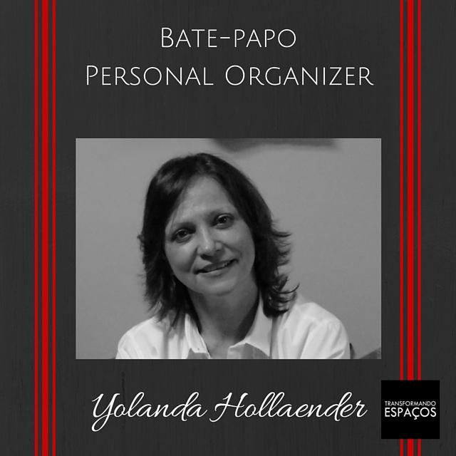 Bate-papo com a Personal Organizer Yolanda Hollaender