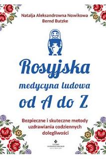 """""""Rosyjska medycyna ludowa od A do Z"""" Natalja Aleksandrowna Nowikowa"""