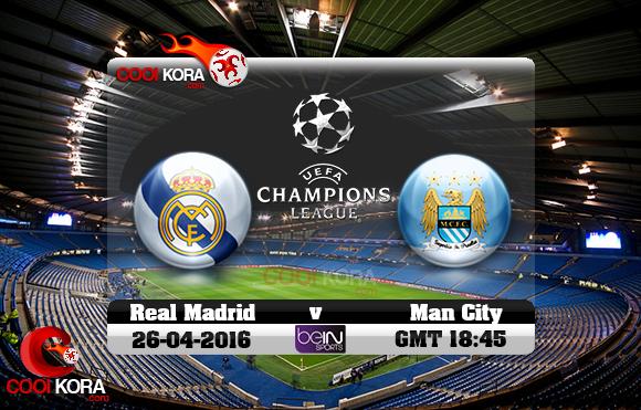 مشاهدة مباراة مانشستر سيتي وريال مدريد اليوم 26-4-2016 في دوري أبطال أوروبا