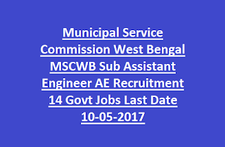 Municipal Service Commission West Bengal MSCWB Sub Assistant Engineer AE Recruitment 14 Govt Jobs Last Date 10-05-2017