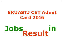 SKUASTJ CET Admit Card 2016