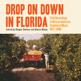 Drop on Down in Florida: Field Recordings of African American Traditional Music 1977–1980, Dust to Digital