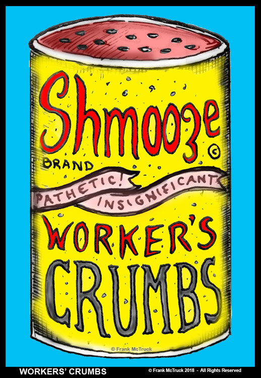 "Frank McTruck cartoon art - ""Workers' Crumbs"""