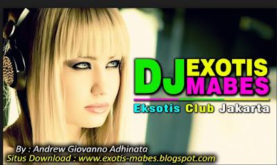 DJ Exotis Mabes Jakarta Terbaru 2017