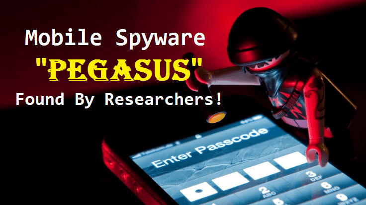 Pegasus Mobile Spyware