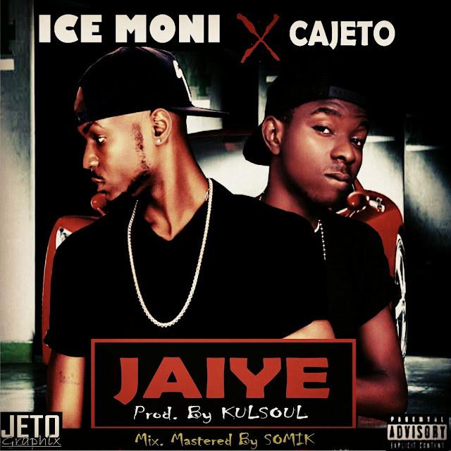 NEW MUSIC: Icz Moni_JAIYENLO ft Cajeto (Prod. by @kulsoul)